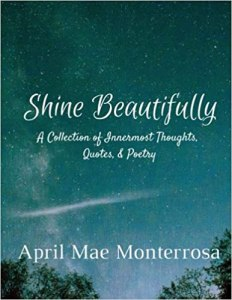 Book Cover: Shine Beautifully: A Collection of Innermost Thoughts, Quotes, & Poetry (Volume 1)