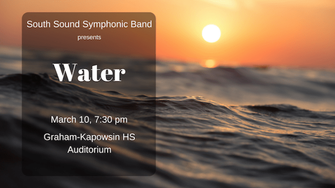 South Sound Symphonic Band Presents Water: March 20, 2018 &:30pm