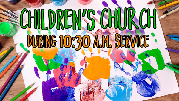 Join Children's Church 10:30 am Service