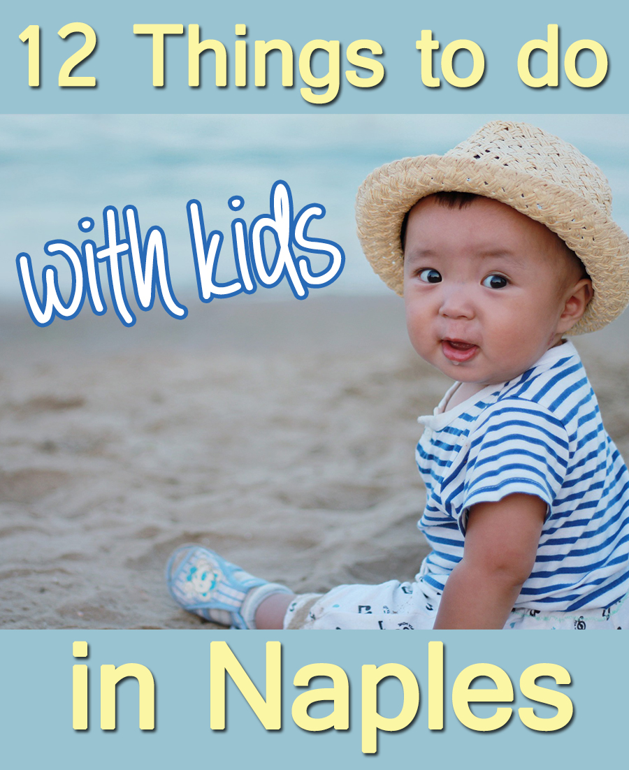 12 Things To Do With Kids In Naples Mom Explores