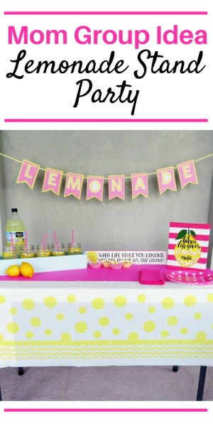 Mom Group Idea: Lemonade Stand Party