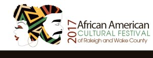 2017 African American Cultural Festival Of Raleigh & Wake County @ Raleigh | North Carolina | United States
