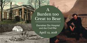 A Burden Too Great to Bear: Dorothea Dix Hospital and the Civil War @ Harvey Hill at Dorothea Dix Park | Raleigh | North Carolina | United States