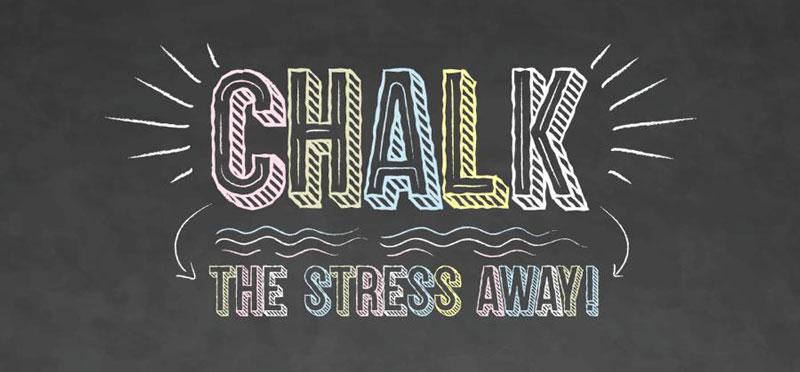 CHALK The Stress Away!
