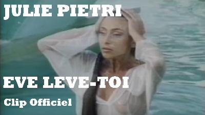 Julie Pietri - Ève lève-toi