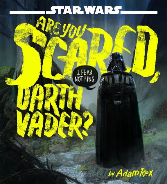 «Are You Scared, Darth Vader?»