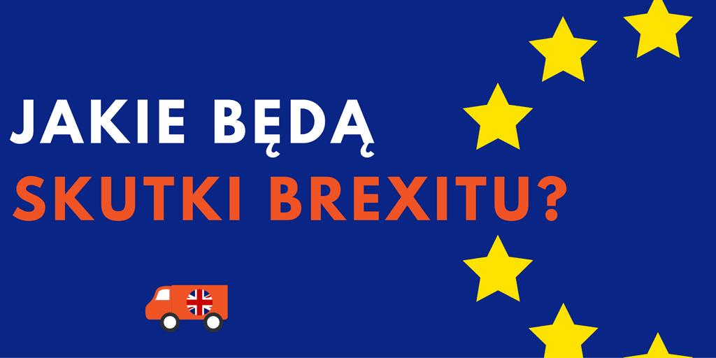 Jakie Będą Skutki Brexitu?