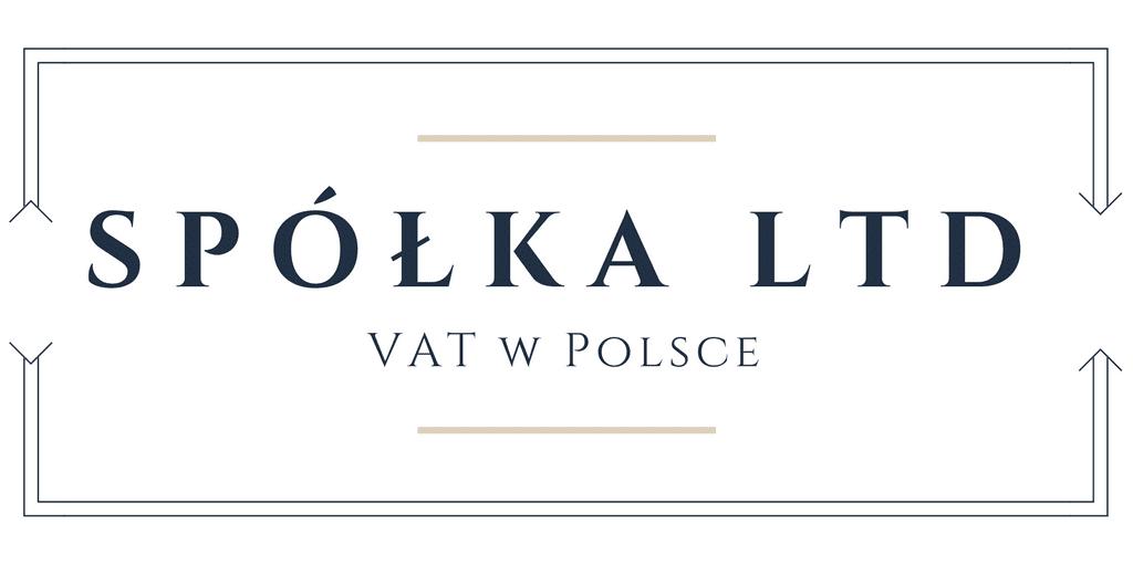 Spółka LTD – VAT w Polsce