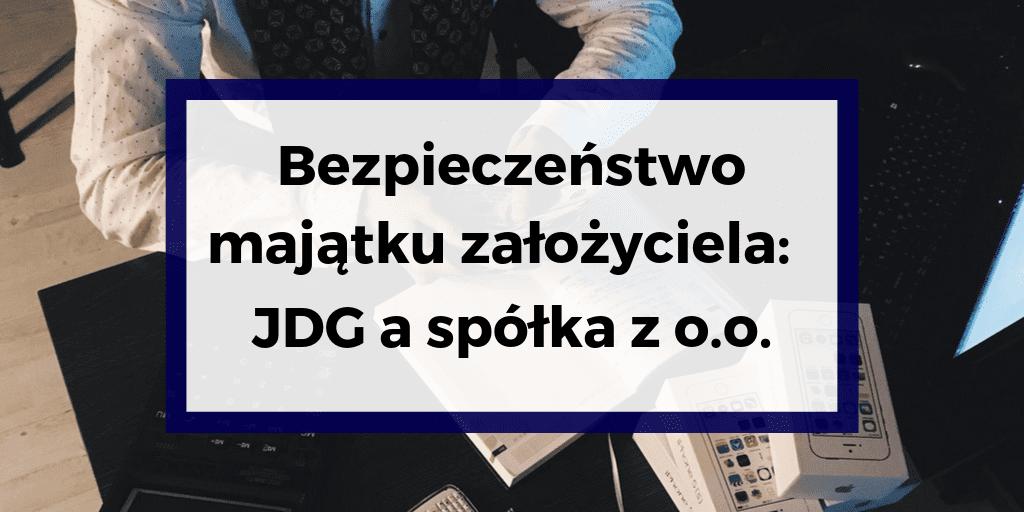 Bezpieczeństwo majątku założyciela: jednoosobowa działalność gospodarcza a spółka z o.o.