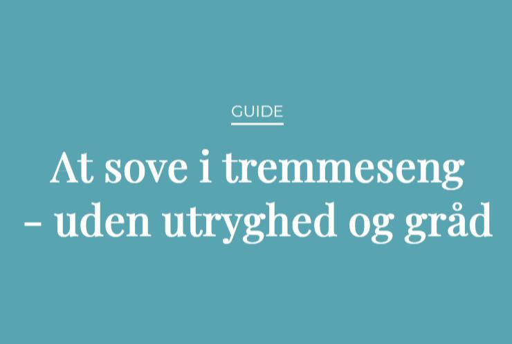Guide: Tremmeseng – uden utryghed og gråd