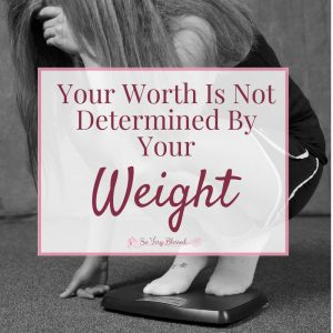 Your worth is not determined by your weight. That statement is probably one that you would emphatically believe if you said it to your kids, your family, and your friends, but do you really believe it yourself?This is not just another one of those