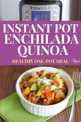 Pin showing Instant Pot Enchilada Quinoa in a bowl in front of an Instant Pot