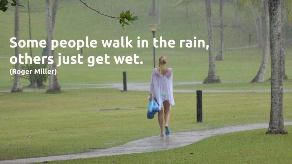 Enjoy a walk in the rain