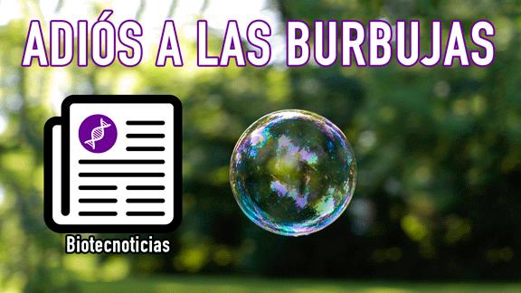 Adiós a las burbujas