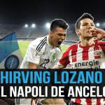 ¿Cómo encajará Hirving Lozano en el Napoli de Ancelotti?