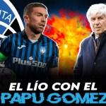 Crisis 'Papu' Gómez vs Gasperini: ¿Qué ha pasado en la Atalanta?