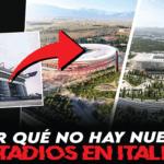 ¿Por qué no se construyen nuevos estadios en el fútbol italiano?