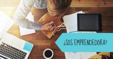 si-sos-emprendedora-seguro-te-hiciste-estas-preguntas-y-nosotras-las-repondemos-por-vos-1