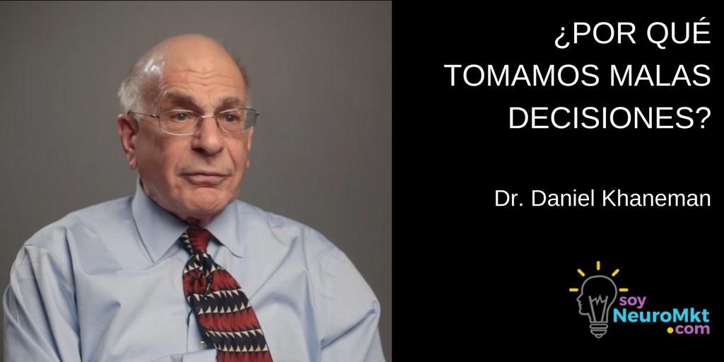 ¿Por Qué las Personas Toman Malas Decisiones? Daniel Kahneman