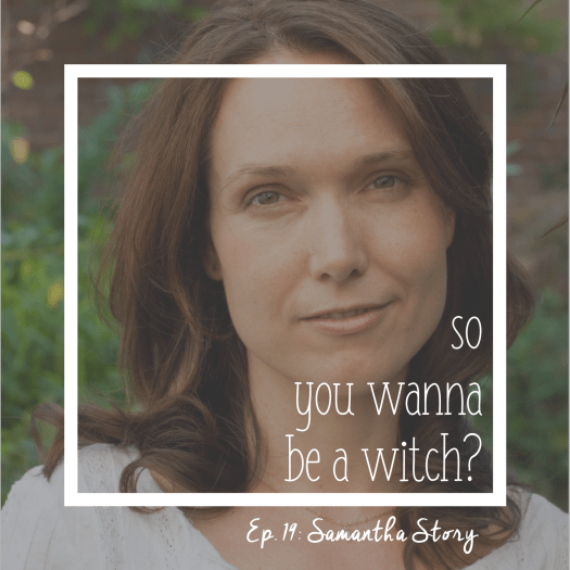 Acupuncturist Samantha Story on So You Wanna Be A Witch