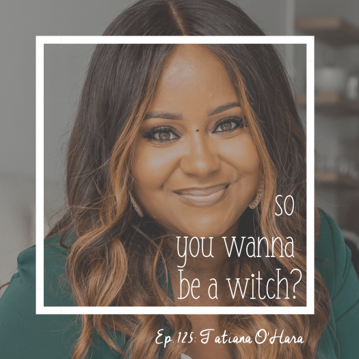 episode 125 SO You Wanna Be a Witch. Tatiana O'Hara close up smiling at the camera. Becomingtheceo
