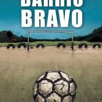 """""""Barrio bravo"""", pasión por el fútbol"""