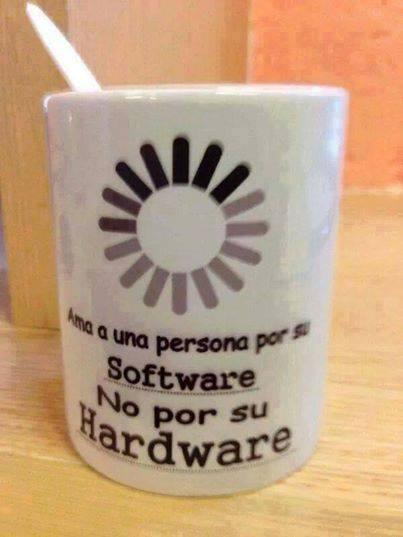 ama a una persona por su software no por su hardawre