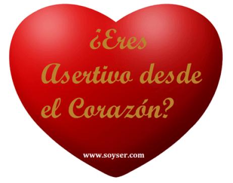 """""""Ser asertivo desde el Corazón..."""""""