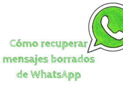recuperar mensajes borrados de whatsapp