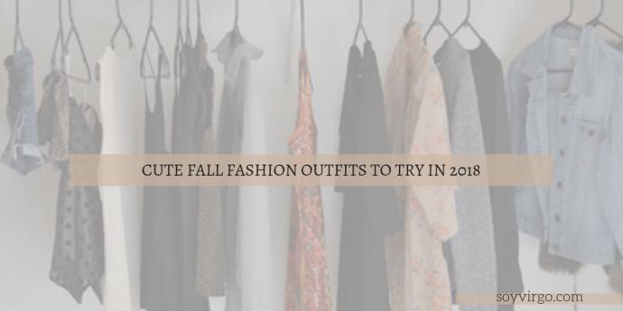 2018 fall fashion cute fall outfits to try - soyvirgo.com