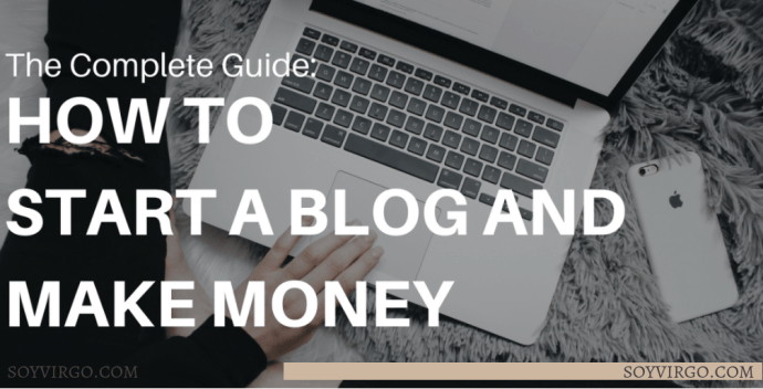 start a money making blog with soyvirgo.com