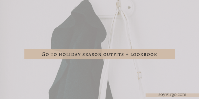 Holiday Season Outfit Fashion Lookbook - soyvirgo.com