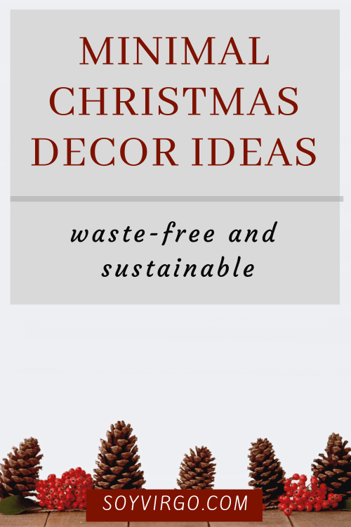 sustainable waste free minimalist christmas decor ideas - soyvirgo.com