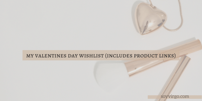 valentines day wishlist soyvirgo.com blog image cover header