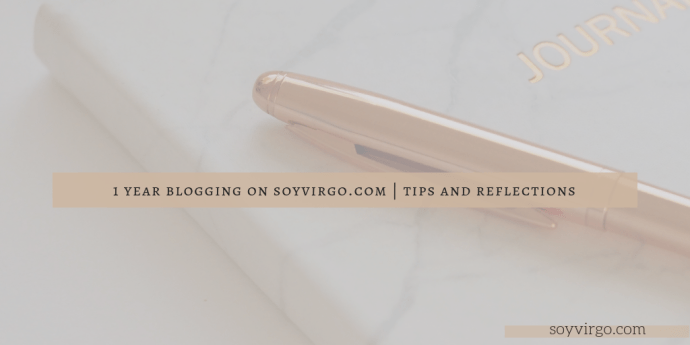 one year blogging, soyvirgo.com tips and advice for bloggers