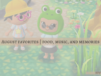 august favorites - music food and memories monthly highlights animal crossing | soyvirgo.com