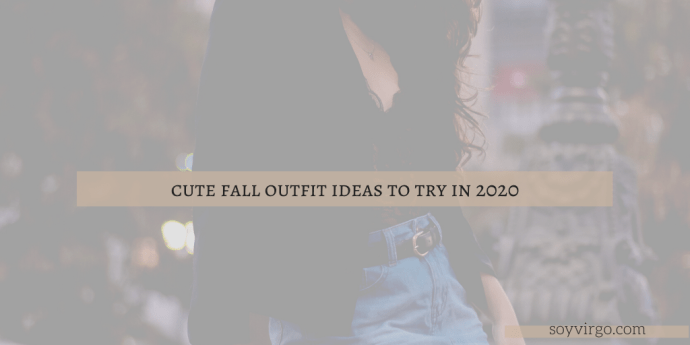 20 cute fall outfit ideas soyvirgo.com blog cover pinterest