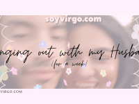 hanging out with my husband for a week | soyvirgo.com