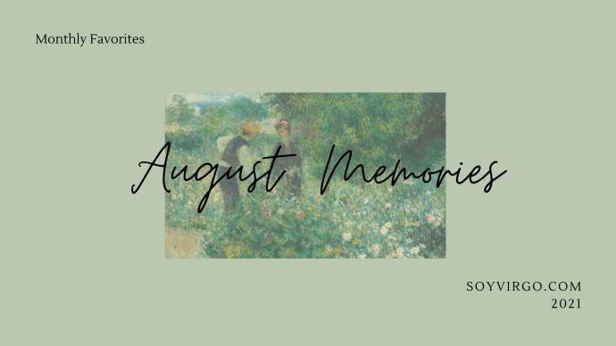 august monthly favorites august 2021 | soyvirgo.com