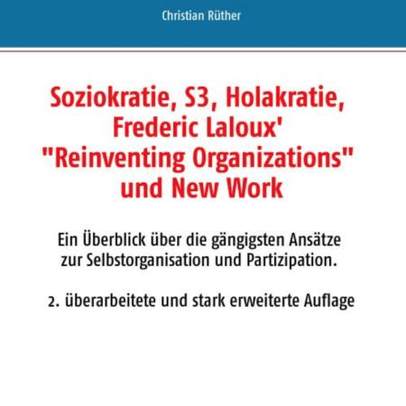 Bildschirmfoto 2018 09 28 um 17.37.34 - Überblick zu Soziokratie - S3 - Holakratie - Reinventing Organizations