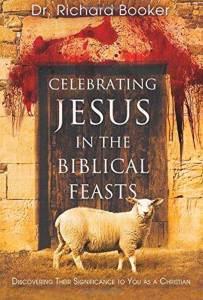 Celebrating Jesus in the Biblical Feasts