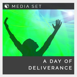 A Day of Deliverance