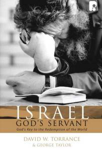 Israel, God's Servant – God's Key to the Redemption of the World