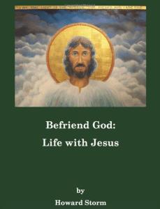 Befriend God Life with Jesus Howard Storm