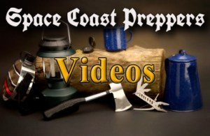 Prepping Related Videos We Recommend - Space Coast Preppers.com