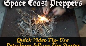 Space Coast Preppers- Petroleum Jelly Fire Starter Video Tip