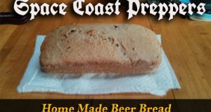 Making Home Made Beer Bread- Space Coast Preppers.com