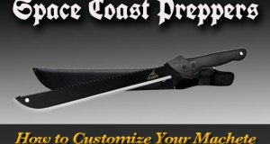 How to Customize Your Machete- Space Coast Preppers.com