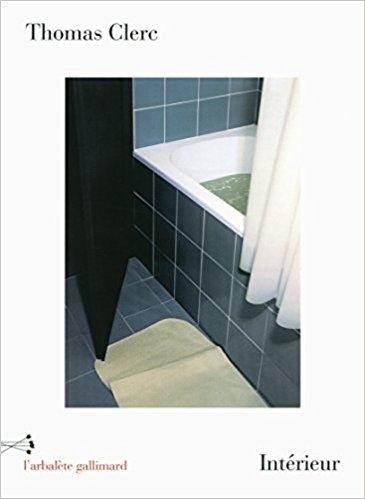 Intérieur de Thomas Clerc : une spatiographie des lieux de l'intime / Intérieur of Thomas Clerc : a spatiography of intimate places