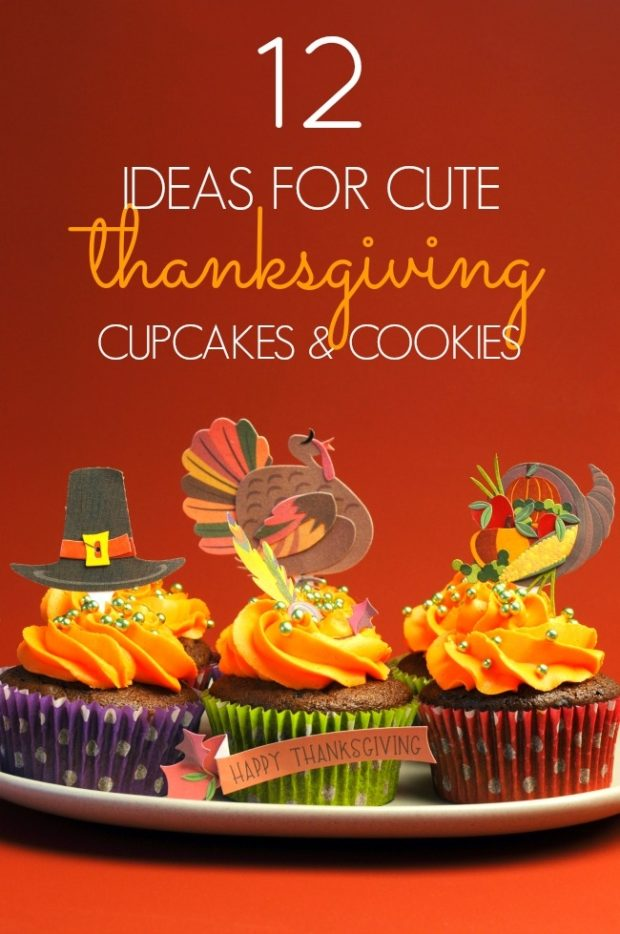 12 Ideas For Cute Thanksgiving Cupcake And Cookies